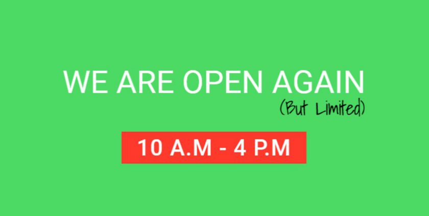 We are open again but limited 10 AM to 1 PM